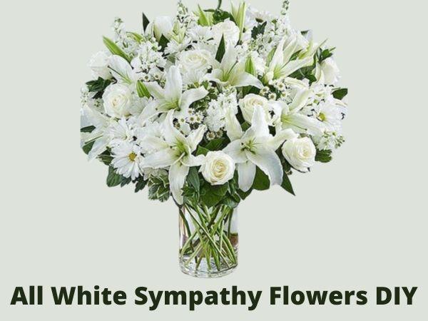 all white sympathy flowers diy